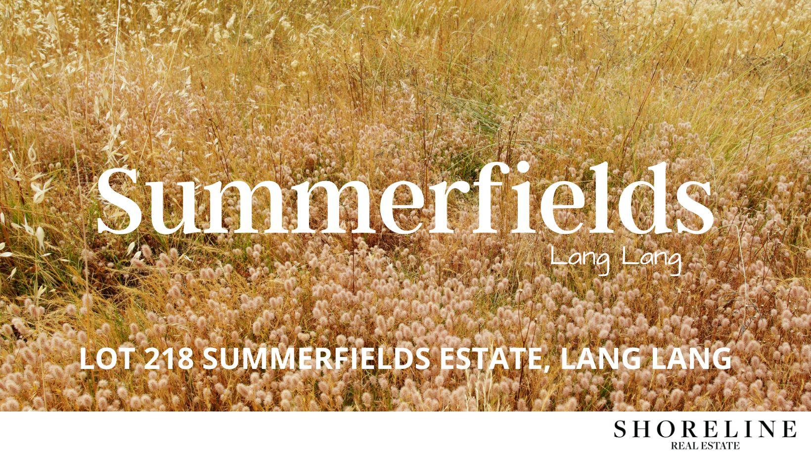 Lot 218 Summerfields Estate, Lang Lang VIC 3984, Image 0